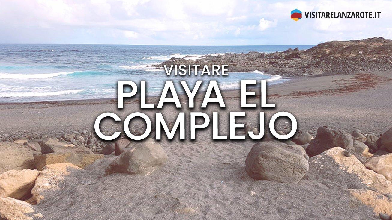 Playa El Complejo, Tinajo | Spiaggia dell'isola di Lanzarote