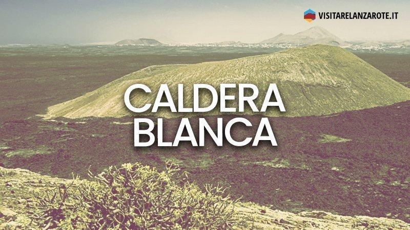 Caldera Blanca, il cratere più grande di Lanzarote | Visitare Lanzarote