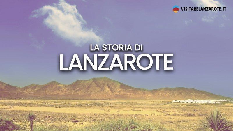 Lanzarote, storia di un'isola straordinaria | Visitare Lanzarote