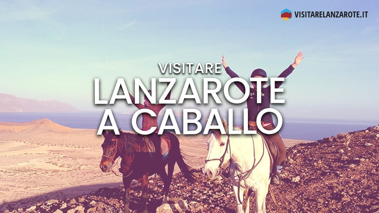 Lanzarote a Caballo, divertimento in mezzo alla natura | Visitare Lanzarote