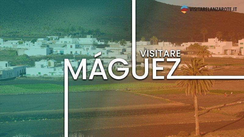 Máguez, il tipico villaggio rurale di Lanzarote | Visitare Lanzarote