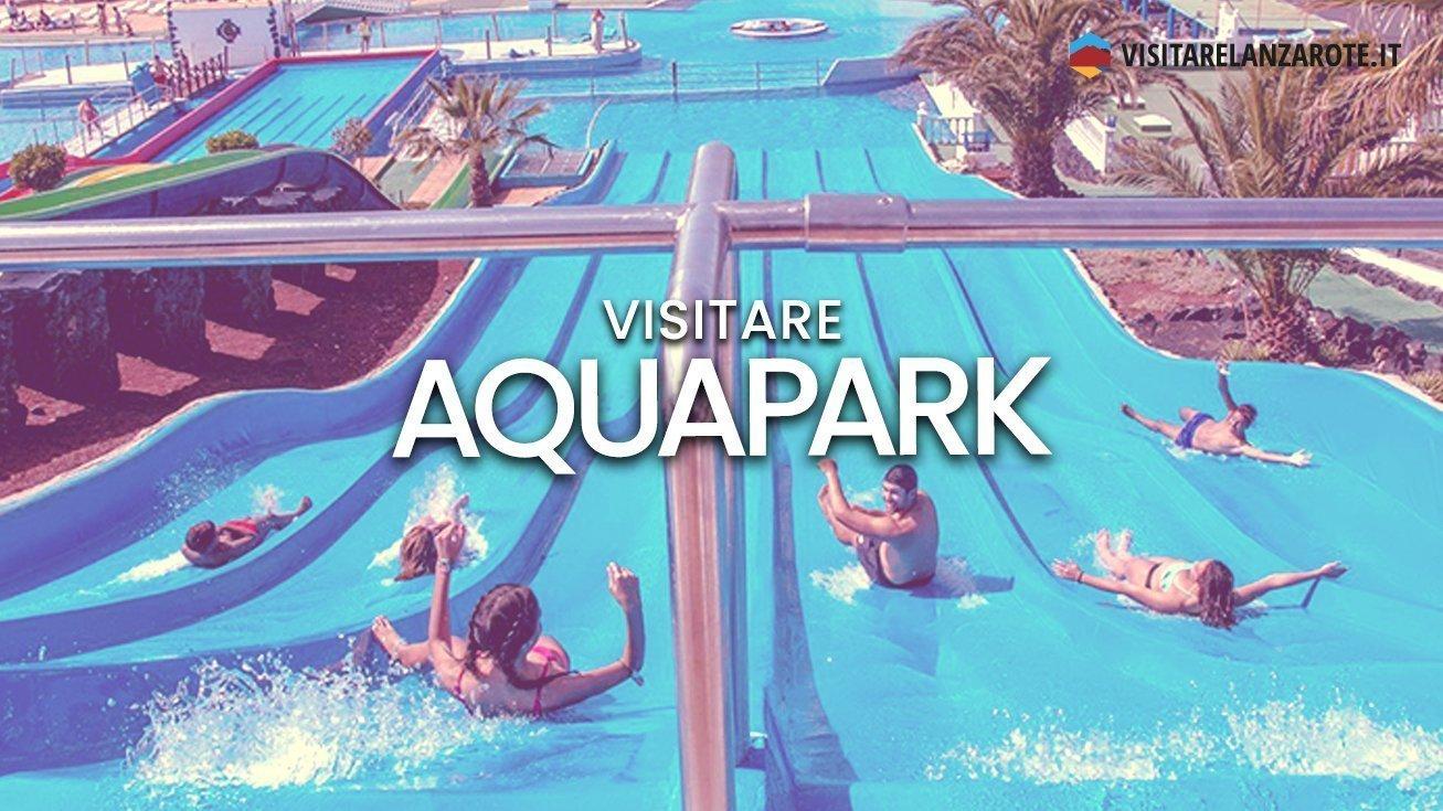 Aquapark, il parco acquatico di Costa Teguise | Visitare Lanzarote