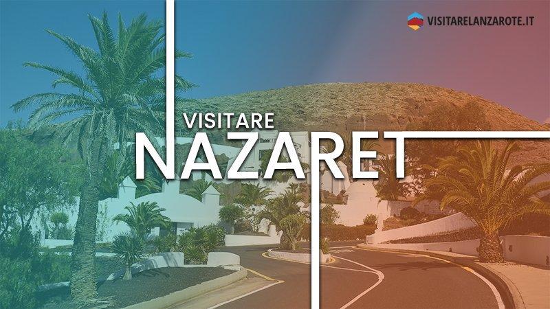 Nazaret, il villaggio di Omar Sharif | Visitare Lanzarote