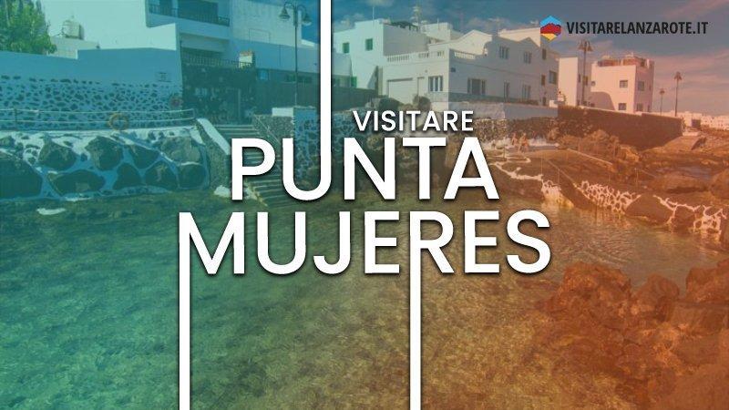 Punta Mujeres, un grazioso villaggio con piscine marine | Visitare Lanzarote