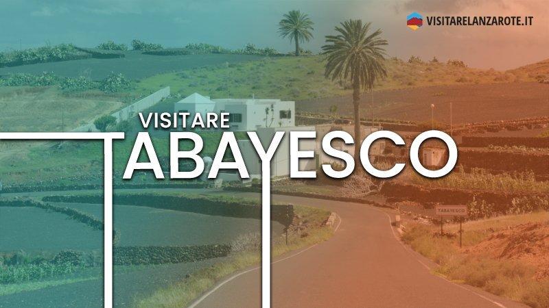 Tabayesco, un piccolo borgo immerso nel verde | Visitare Lanzarote