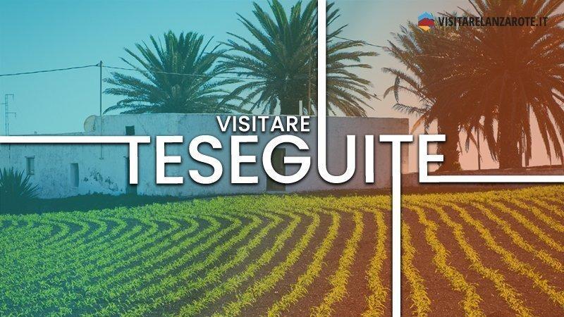 Teseguite, il villaggio ai piedi del Guanapay   Visitare Lanzarote