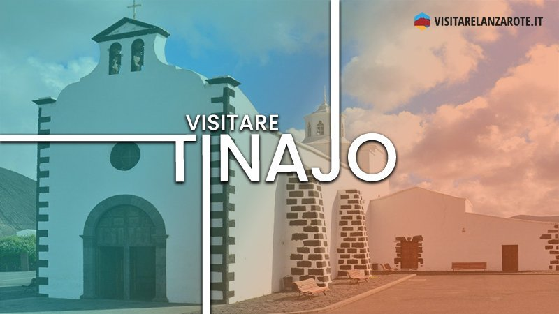 Tinajo, un centro agricolo alle porte del Timanfaya   Visitare Lanzarote