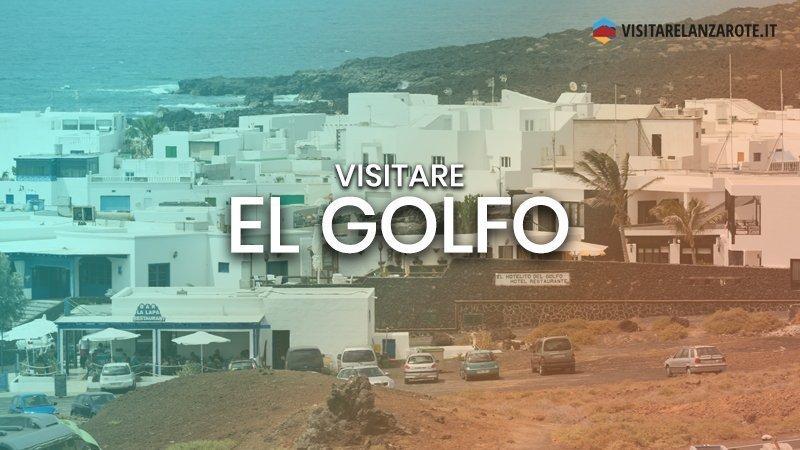 El Golfo, il piccolo borgo della Laguna Verde | Visitare Lanzarote