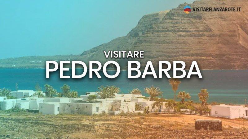 Pedro Barba, un villaggio esclusivo a La Graciosa | Visitare Lanzarote