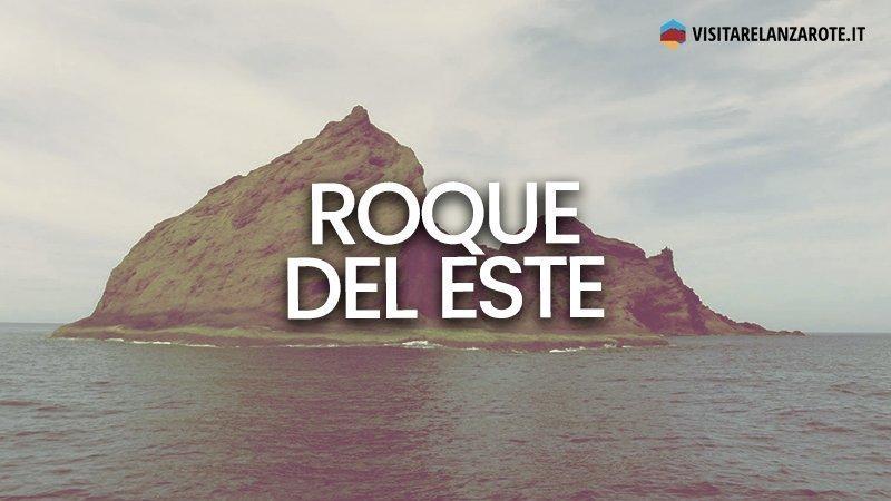 Roque del Este, un piccolo isolotto sperduto nell'Atlantico | Visitare Lanzarote