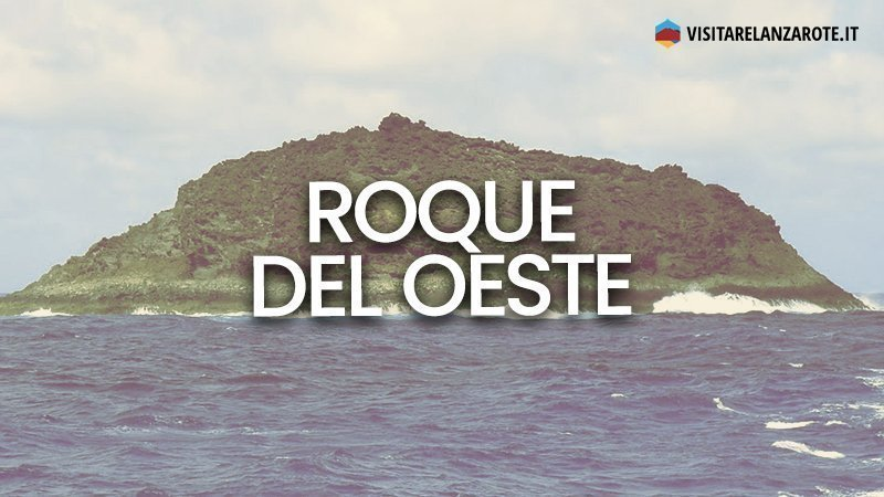 Roque del Oeste, la roccia dell'inferno   Visitare Lanzarote