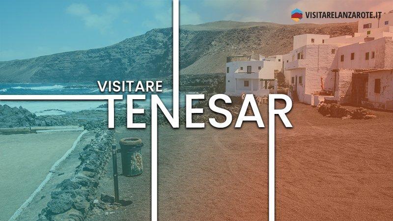 Tenesar, il villaggio perduto di Lanzarote   Visitare Lanzarote