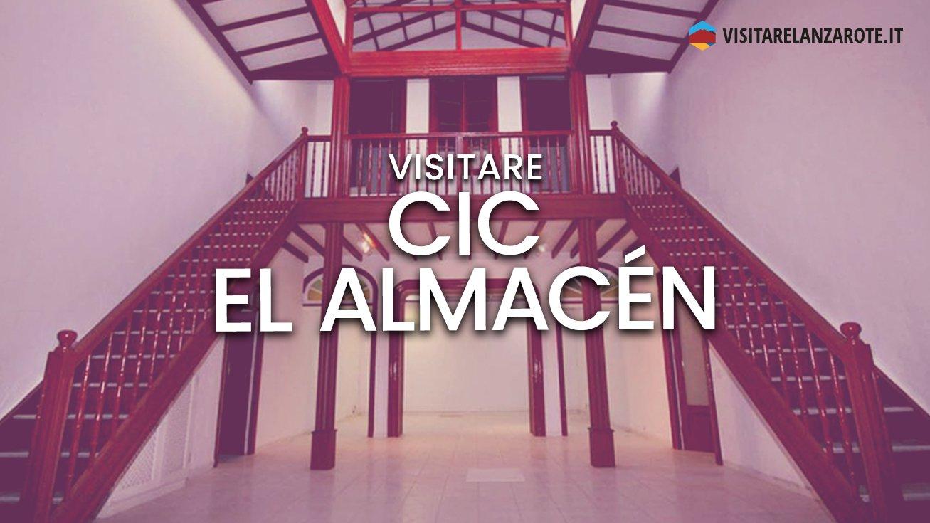 CIC El Almacén, il Centro Culturale di Lanzarote | Visitare Lanzarote