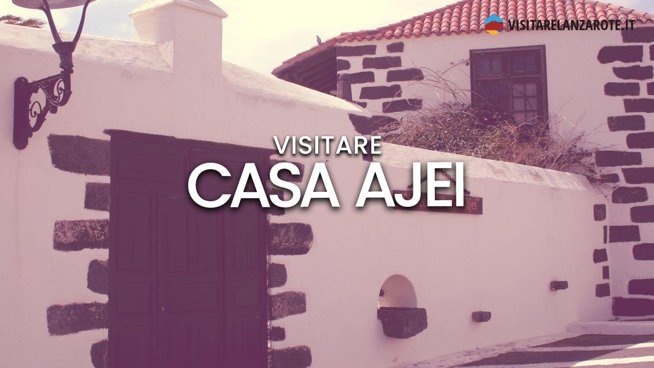 Casa Ajei, un monumento storico-artistico   Visitare Lanzarote