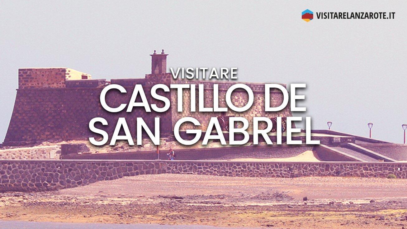 Castillo de San Gabriel, un piccolo museo etnografico