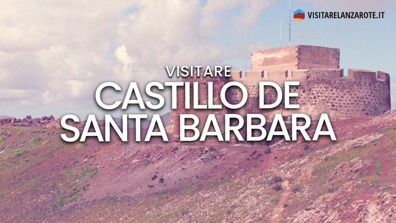 Castillo de Santa Barbara, il museo della pirateria   Visitare Lanzarote