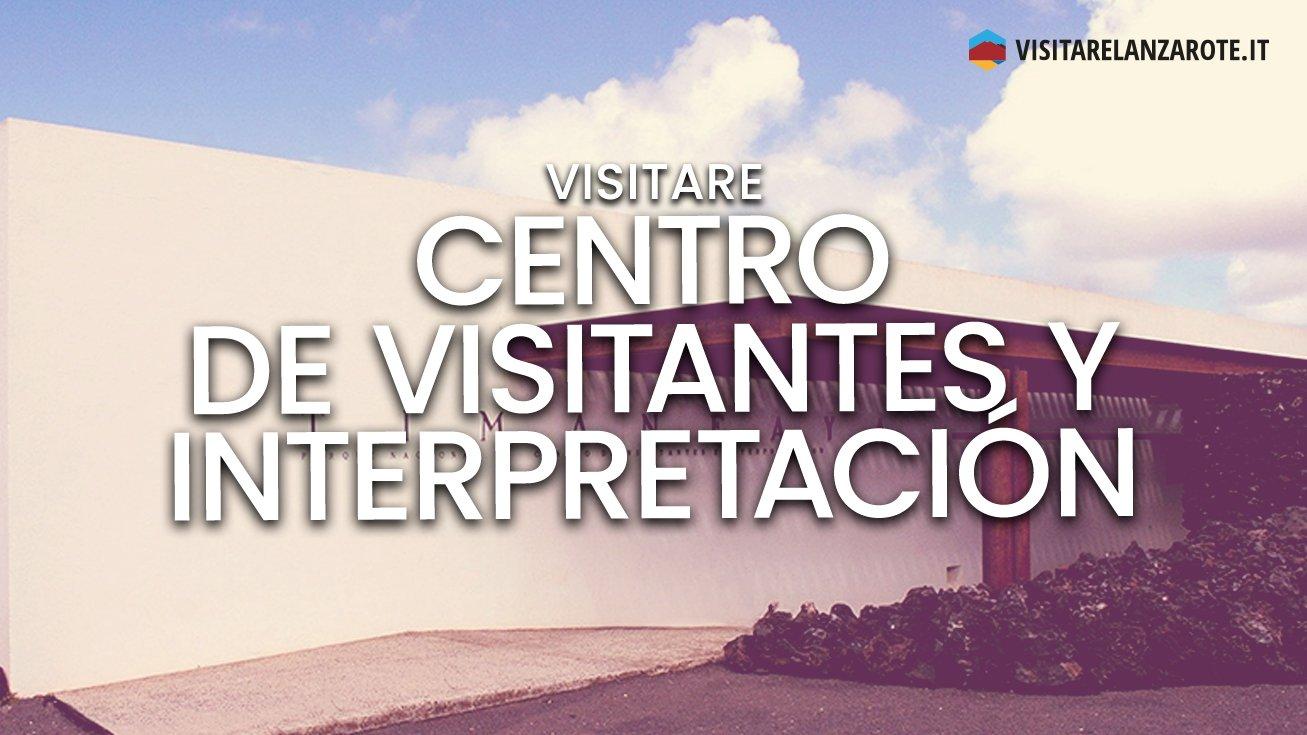 Centro de Visitantes e Interpretación | Visitare Lanzarote