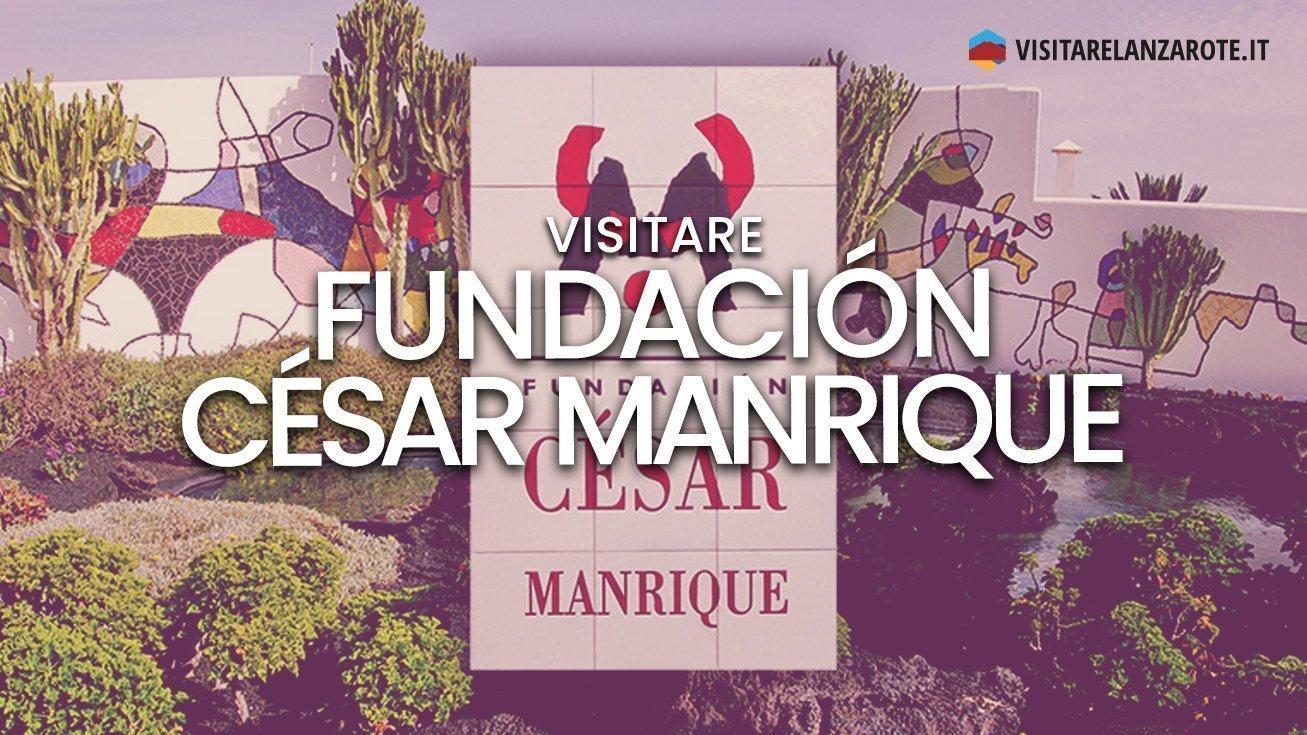 Fundación César Manrique | Visitare Lanzarote