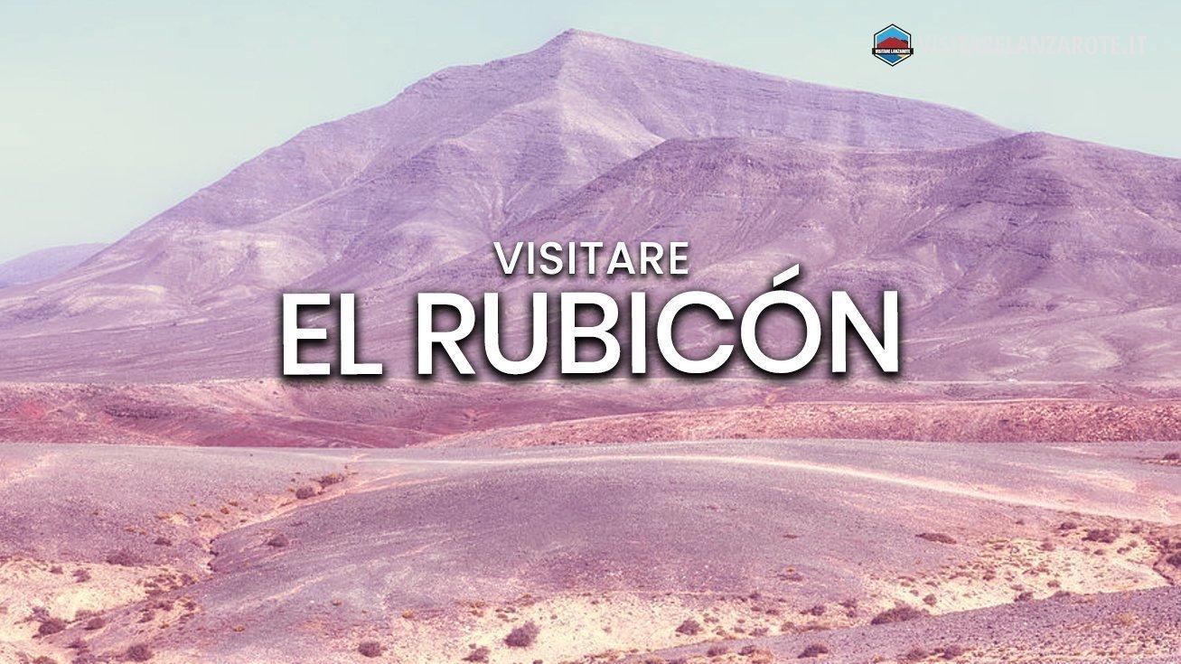 El Rubicón, una pianura ghiaiosa nel sud di Lanzarote | Visitare Lanzarote