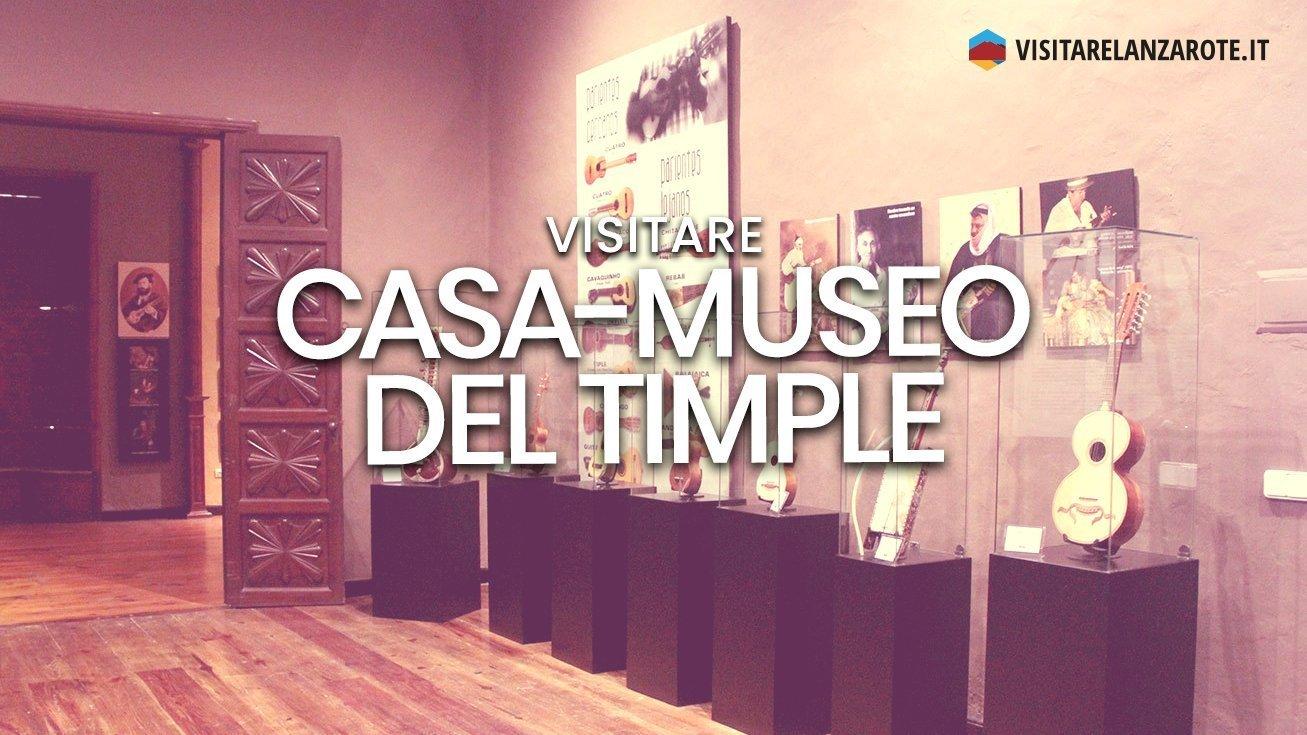 Casa-Museo del Timple, un tuffo nel passato musicale di Lanzarote | Visitare Lanzarote