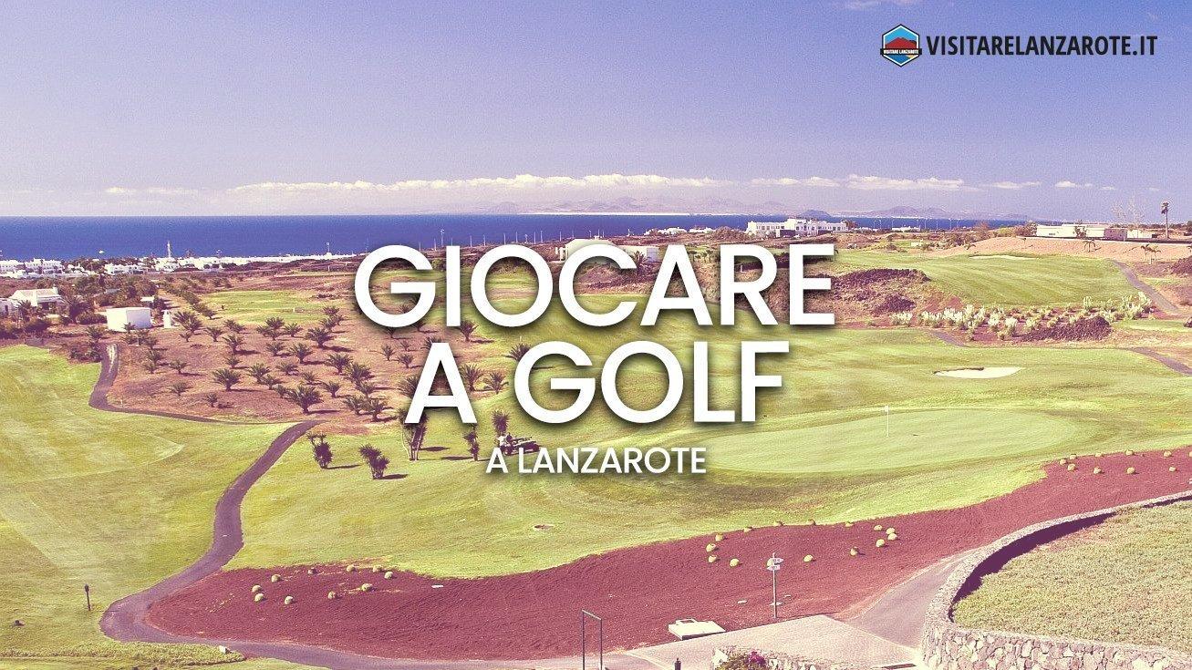 Golf Lanzarote: dove giocare sull'isola   Visitare Lanzarote