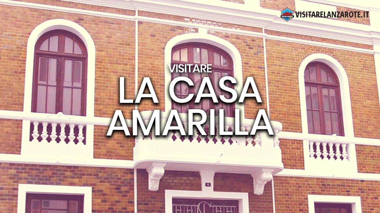 La Casa Amarilla, l'antica sede del Cabildo di Lanzarote | Visitare Lanzarote