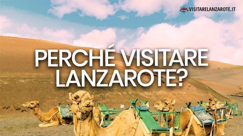 Lanzarote: perché dovresti visitare l'isola? | Visitare Lanzarote