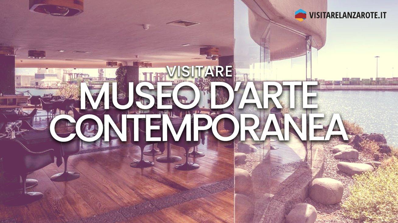 Museo Internazionale d'Arte Contemporanea, Arrecife  | Visitare Lanzarote