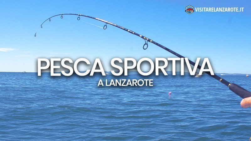Fare pesca sportiva a Lanzarote | Visitare Lanzarote