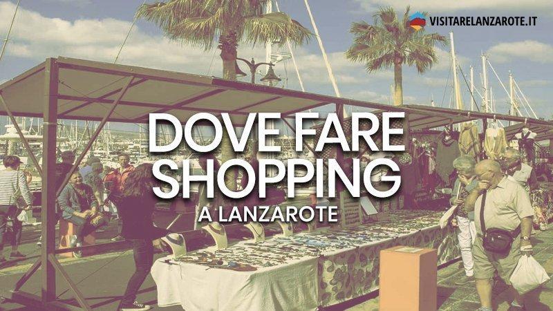 Dove fare shopping a Lanzarote | Visitare Lanzarote