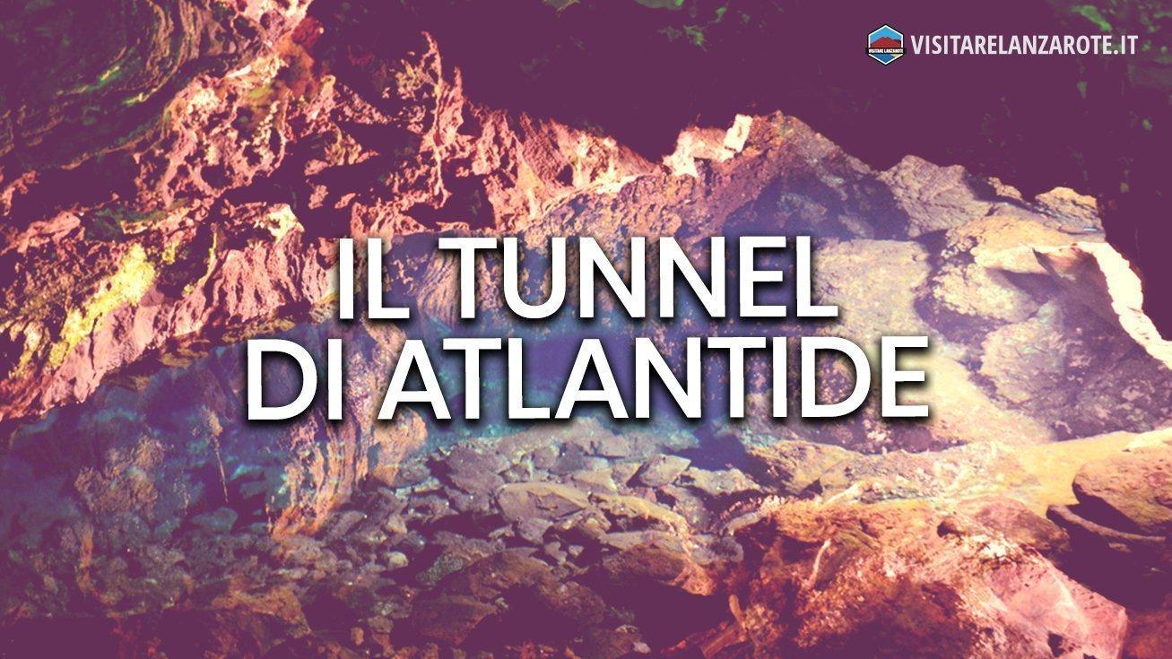 Tunnel di Atlantide,il tubo sottomarino de La Corona | Visitare Lanzarote