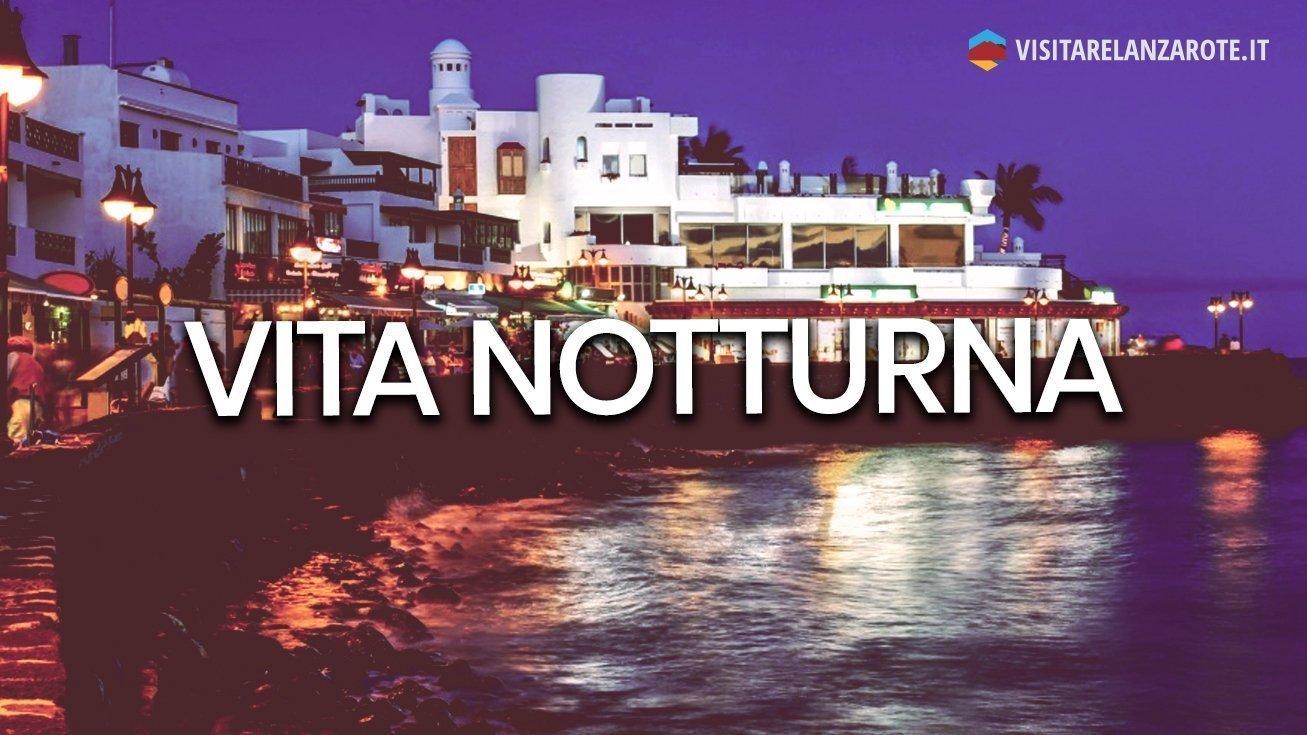 Vita Notturna: dove divertirsi a Lanzarote