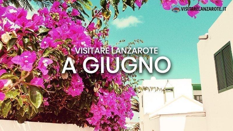 Lanzarote a Giugno: clima, hotel, spiagge, cosa fare | Visitare Lanzarote