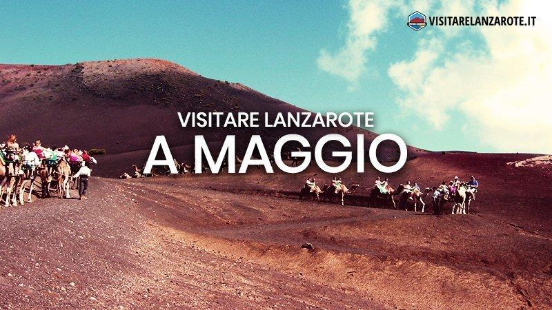 Lanzarote a Maggio: clima, hotel, spiagge, cosa fare | Visitare Lanzarote