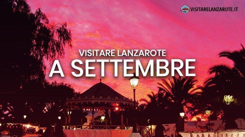 Lanzarote a Settembre: clima, hotel, spiagge, cosa fare | Visitare Lanzarote
