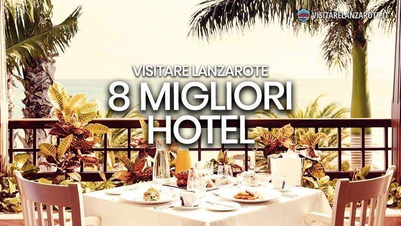 8 migliori Hotel a Lanzarote: la nostra selezione | Visitare Lanzarote