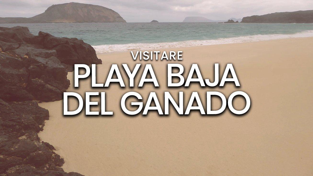 Playa Baja del Ganado, Lanzarote | Spiaggia dell'isola La Graciosa