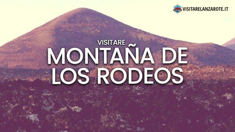 Montaña de los Rodeos, un vulcano anziano dell'isola | Visitare Lanzarote