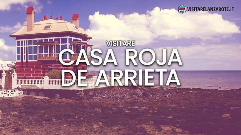 Casa Roja di Arrieta, la dimora di Juanita | Visitare Lanzarote